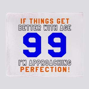 99 I'm Approaching Perfection Birthd Throw Blanket
