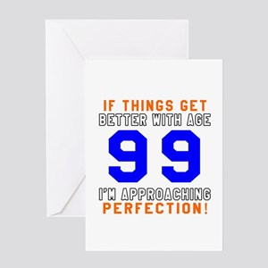 99 I'm Approaching Perfection Birthd Greeting Card