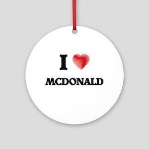 I Love Mcdonald Round Ornament