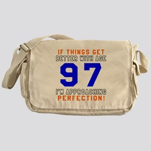 97 I'm Approaching Perfection Birthd Messenger Bag
