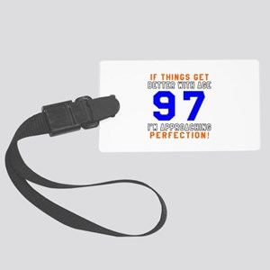 97 I'm Approaching Perfection Bi Large Luggage Tag