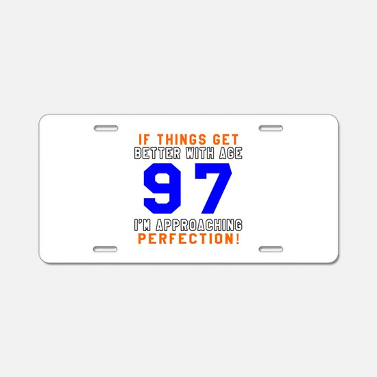 97 I'm Approaching Perfecti Aluminum License Plate