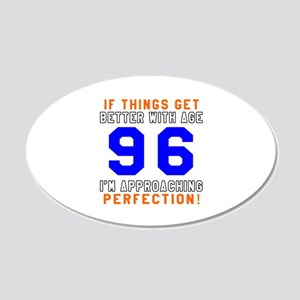 96 I'm Approaching Perfectio 20x12 Oval Wall Decal