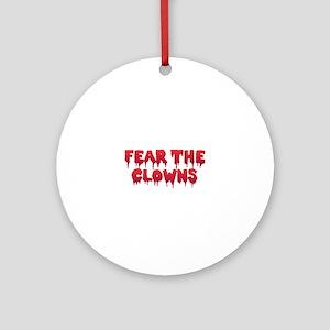 Fear the Clowns Round Ornament