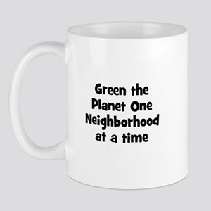 Green the Planet One Neighbor Mug