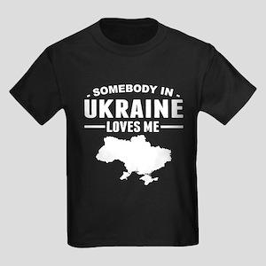 Somebody In Ukraine Loves Me T-Shirt