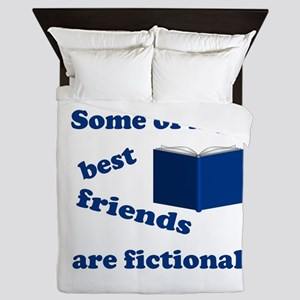 Some of my Best Friends are Fictional Queen Duvet