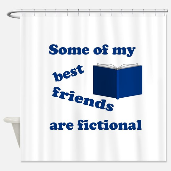 Some of my Best Friends are Fictional Shower Curta