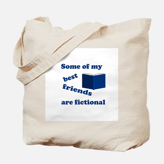 Some of my Best Friends are Fictional Tote Bag