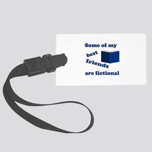 Some of my Best Friends are Fictional Luggage Tag