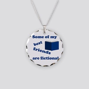 Some of my Best Friends are Fictional Necklace