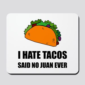 Hate Tacos Juan 2 Mousepad