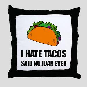 Hate Tacos Juan 2 Throw Pillow