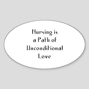 Nursing is a Path of Uncondit Oval Sticker