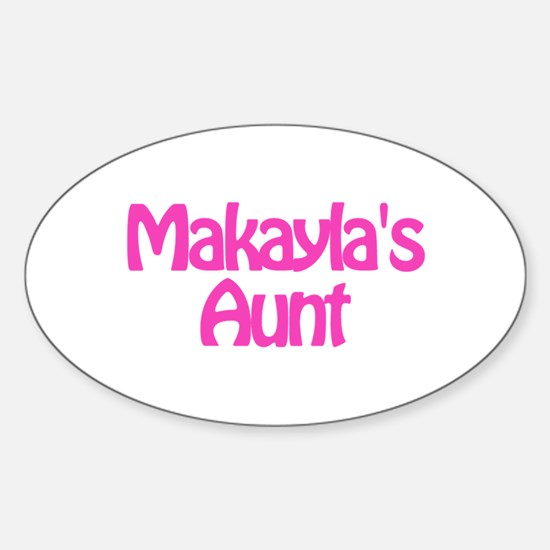 Makayla's Aunt Oval Decal