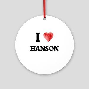 I Love Hanson Round Ornament