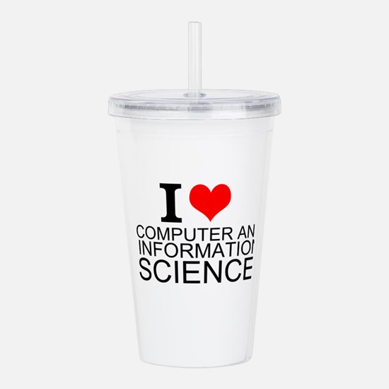 I Love Computer And Information Sciences Acrylic D