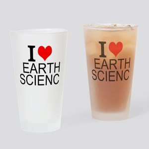 I Love Earth Science Drinking Glass