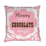Chocolate Sings Everyday Pillow