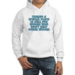 There's a special place - Hooded Sweatshirt