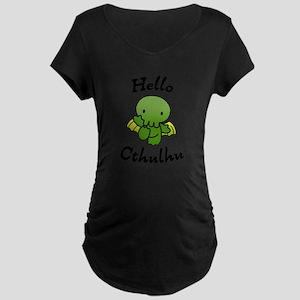 Hello cthulhu Maternity T-Shirt