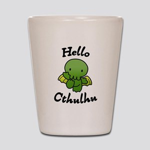 Hello cthulhu Shot Glass