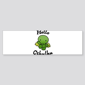 Hello cthulhu Bumper Sticker