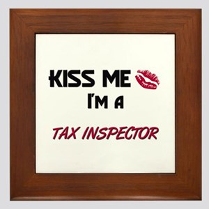 Kiss Me I'm a TAX INSPECTOR Framed Tile