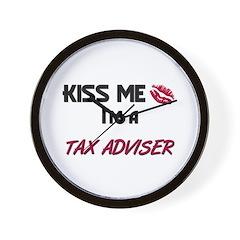 Kiss Me I'm a TAX ADVISER Wall Clock