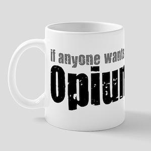 I'll be in the Opium Den Mug