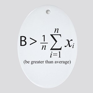Be greater than average Oval Ornament