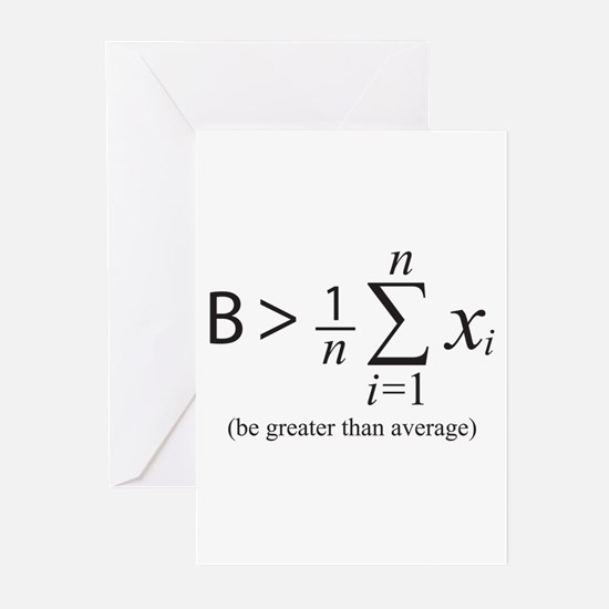 Be greater than average Greeting Cards