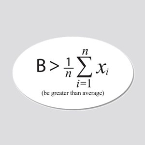 Be greater than average Wall Decal