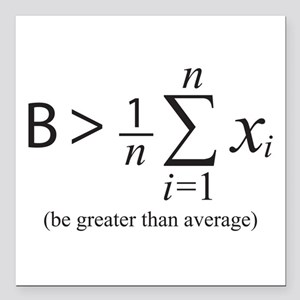 """Be greater than average Square Car Magnet 3"""" x 3"""""""