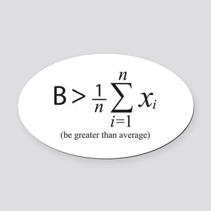 Be greater than average Oval Car Magnet