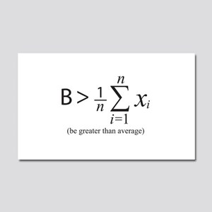 Be greater than average Car Magnet 20 x 12