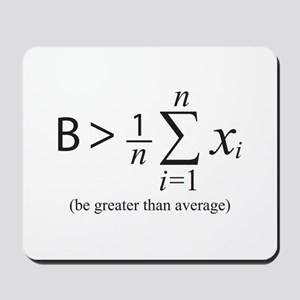 Be greater than average Mousepad