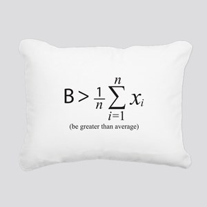 Be greater than average Rectangular Canvas Pillow