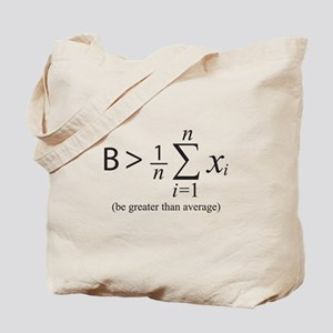 Be greater than average Tote Bag