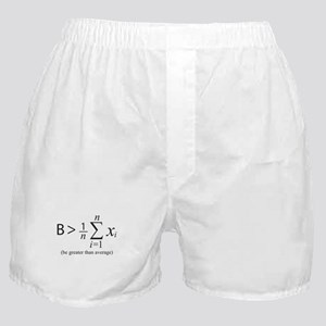 Be greater than average Boxer Shorts