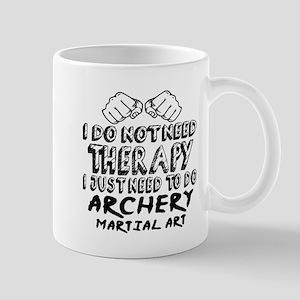I Just Need To Do Archery 11 oz Ceramic Mug