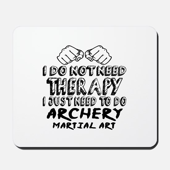 I Just Need To Do Archery Mousepad