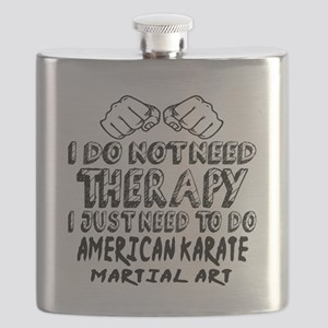 I Just Need To Do American Karate Flask