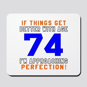 74 I'm Approaching Perfection Birthday Mousepad