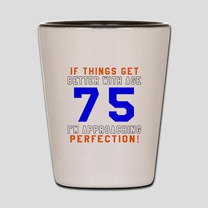 75 I'm Approaching Perfection Birthday Shot Glass