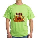 Born To Ride Green T-Shirt