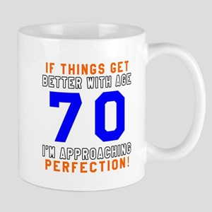 70 I'm Approaching Perfection Birthday Mug