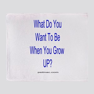 What do you want to be when you grow up? Throw Bla