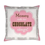 Chocolate Sings Chocolate Text Everyday Pillow