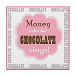 Chocolate Sings Chocolate Text Tile Coaster